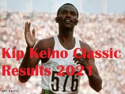 Kip Keino classic results 2021